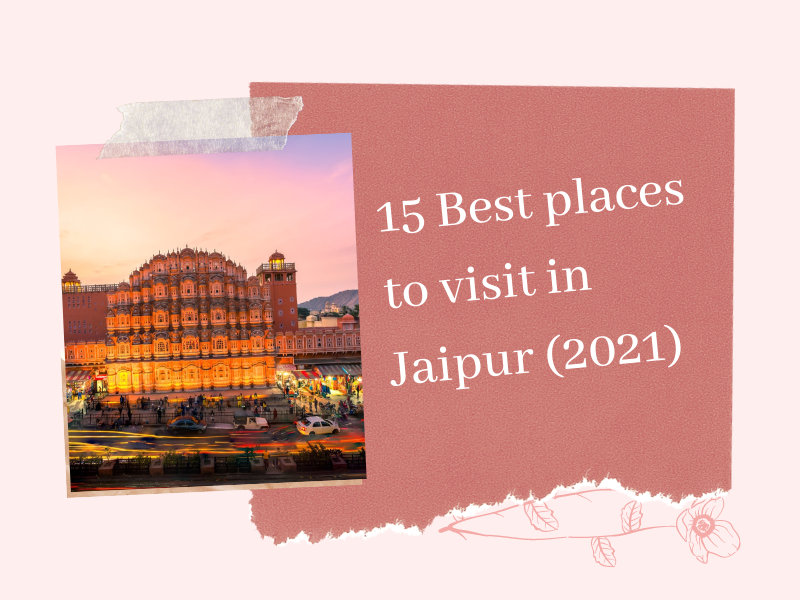 15 Best places to visit in Jaipur (2021 ) | Popular Tourist Places in Jaipur