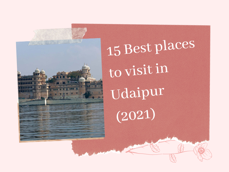 15 Best places to visit in Udaipur (2021 ) | Popular Tourist Places in Udaipur